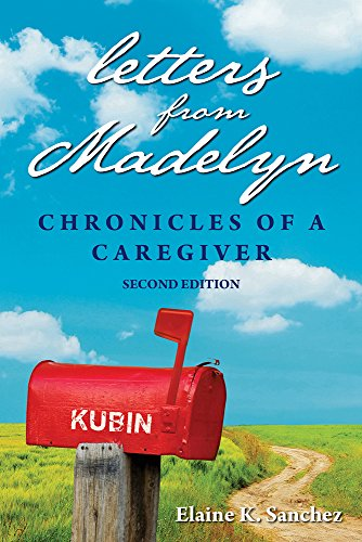 9781608081660: Letters from Madelyn: Chronicles of a Caregiver