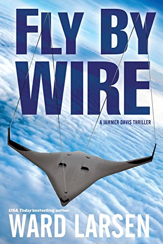 9781608090068: Fly By Wire (A Jammer Davis Thriller)
