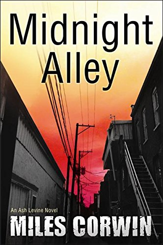 Midnight Alley: An Ash Levine Thriller: Corwin, Miles