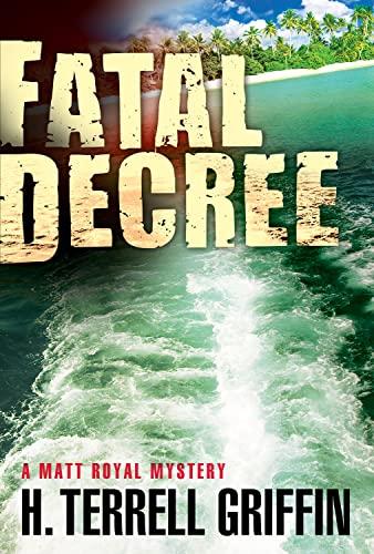 9781608090709: Fatal Decree (Matt Royal Mysteries)