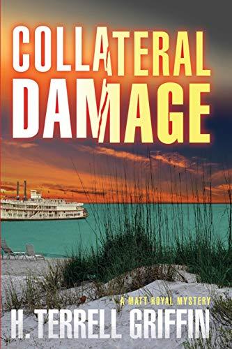 9781608090846: Collateral Damage (Matt Royal Mysteries, No. 6) (A Matt Royal Mystery)