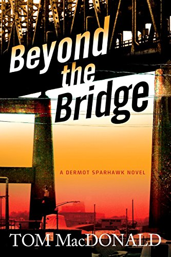Beyond the Bridge, A Dermot Sparhawk Novel (SIGNED)