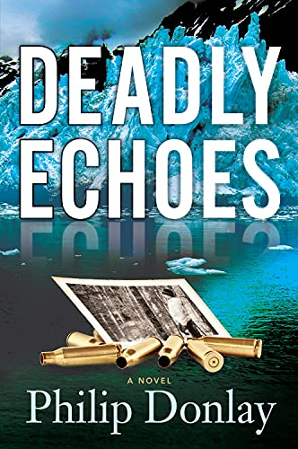 Deadly Echoes (A Donovan Nash Thriller)
