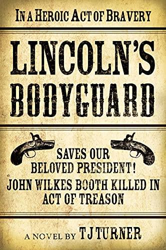 9781608091430: Lincoln's Bodyguard (Lincoln's Bodyguard Series)