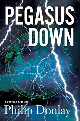 9781608091690: Pegasus Down (A Donovan Nash Thriller, Book 6)