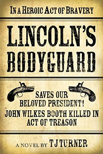 9781608091843: Lincoln's Bodyguard (Lincoln's Bodyguard Series)