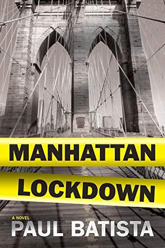 Manhattan Lockdown (Hardcover): Paul Batista