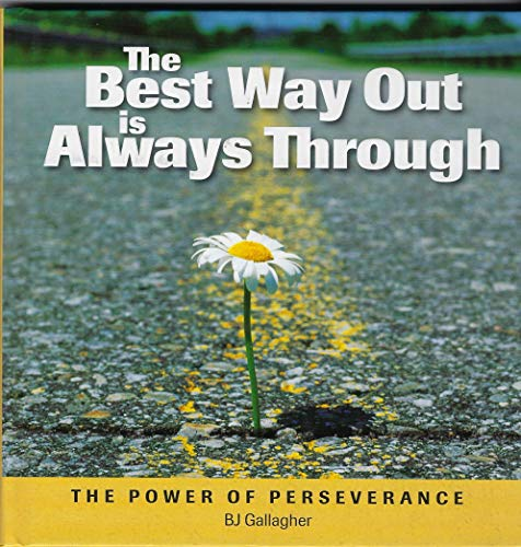 9781608100200: The Best Way Out is Always Through: The Power of Perseverance by