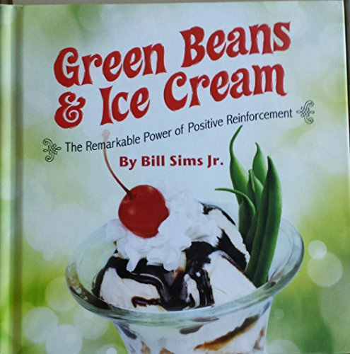 9781608102464: Green Beans and Ice Cream The Remarkable Power of Positive Thinking