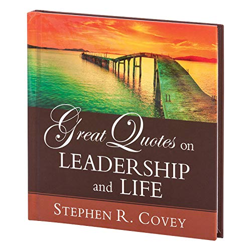 9781608102631: great quotes on leadership and life stephen covey