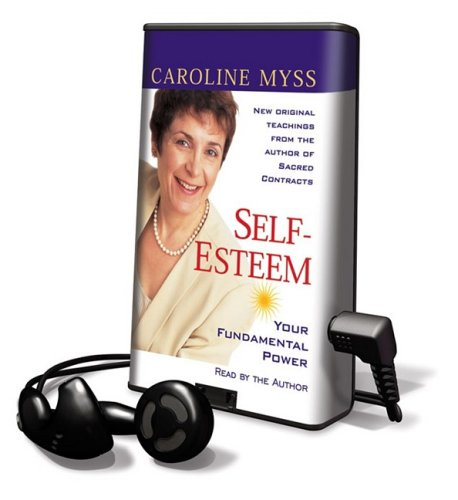 Self Esteem: Your Fundamental Power: Library Edition (Playaway Adult Nonfiction) (9781608127801) by Myss, Caroline