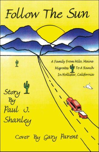 Follow the Sun: A Family from Milo,: Paul J. Shanley