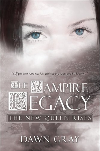 The Vampire Legacy: The New Queen Rises: Dawn Gray