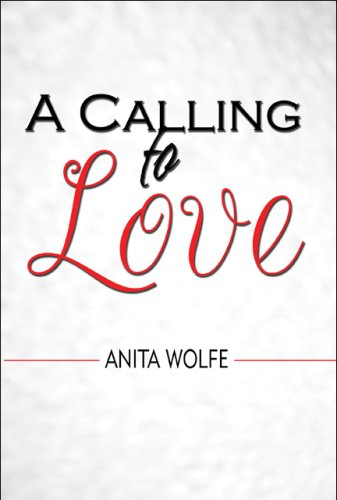 A Calling to Love: Wolfe, Anita