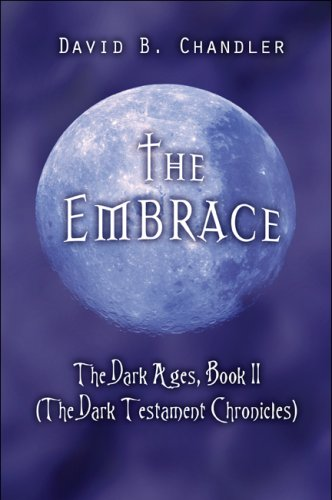 9781608132645: The Embrace: The Dark Ages, Book II (The Dark Testament Chronicles)