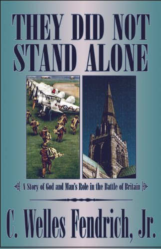 They Did Not Stand Alone: (A Story: Jr. C. Welles