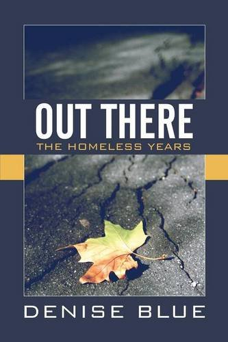 Out There: The Homeless Years: Denise B.