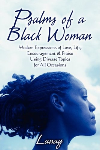 9781608133543: Psalms of a Black Woman: Modern Expressions of Love, Life, Encouragement & Praise Using Diverse Topics for All Occasions