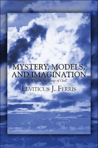 9781608134212: Mystery, Models, and Imagination: What Is the Image of God?