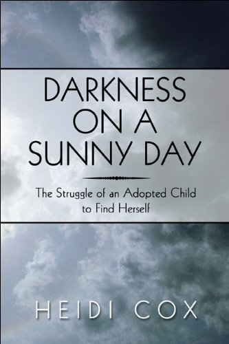 9781608135820: Darkness on a Sunny Day: The Struggle of an Adopted Child to Find Herself