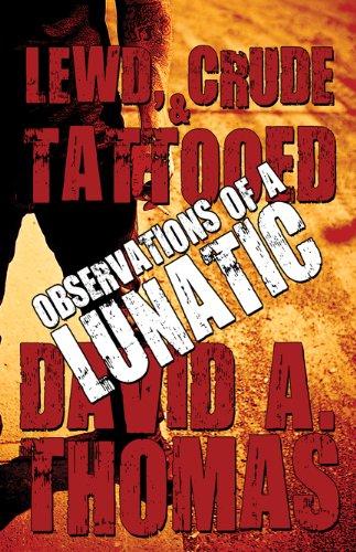 Lewd, Crude Tattooed Observations of a Lunatic: David A. Thomas