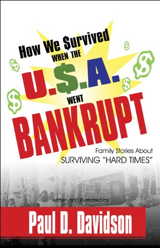 """How We $urvived When the U.$.A. Went BANKRUPT: Family Stories About Surviving """"HARD TIMES&quot..."""