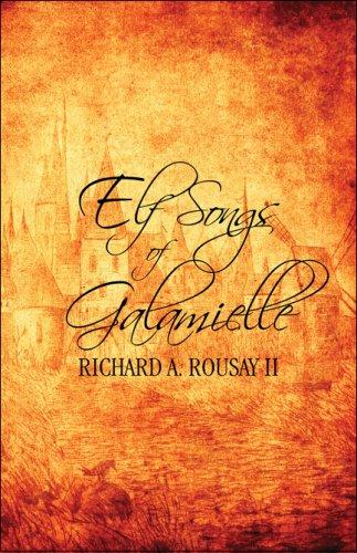 Elf Songs of Galamielle: Richard A. Rousay