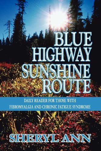 9781608138609: Blue Highway Sunshine Route: Daily Reader for Those with Fibromyalgia and Chronic Fatigue Syndrome