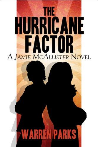 The Hurricane Factor: A Jamie McAllister Novel: Parks, Warren