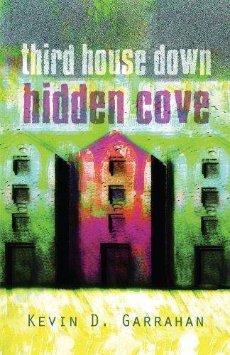 Third House Down Hidden Cove: Garrahan, Kevin D.