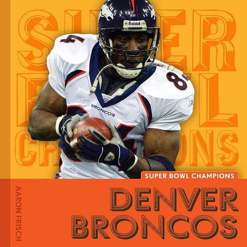 9781608180172: Denver Broncos (Super Bowl Champions)