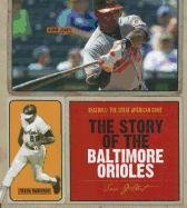The Story of the Baltimore Orioles (Hardback): MS Sara Gilbert