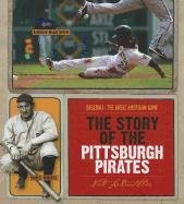 The Story of the Pittsburgh Pirates (Baseball: LeBoutillier, Nate