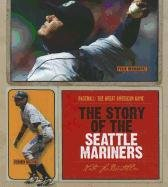 The Story of the Seattle Mariners (Hardback): Nate LeBoutillier
