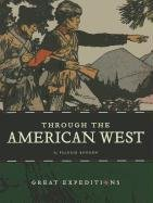 9781608180653: Through the American West (Great Expeditions (Creative Education))