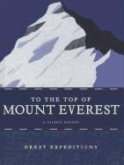 9781608180707: To the Top of Mount Everest (Great Expeditions (Creative Education))