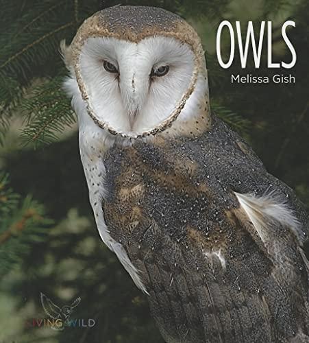 Owls (Living Wild): Melissa Gish