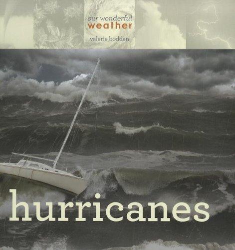 Hurricanes (Our Wonderful Weather): Valerie Bodden