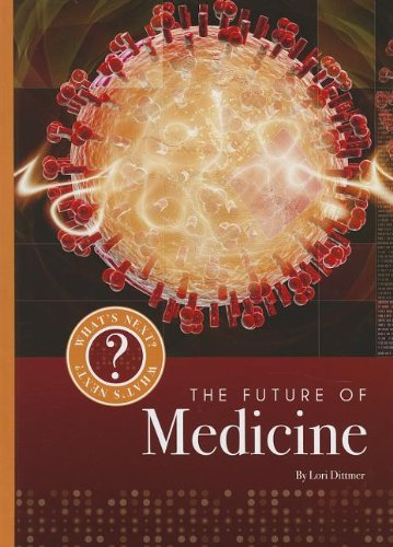 The Future of Medicine (What's Next?): Lori Dittmer