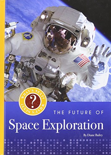 9781608182237: The Future of Space Exploration (What's Next?)