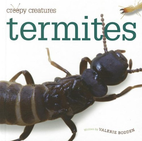 9781608182350: Termites (Creepy Creatures)