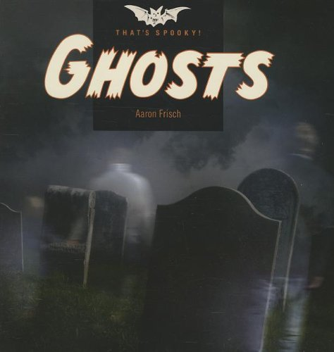 9781608182466: Ghosts (That's Spooky)