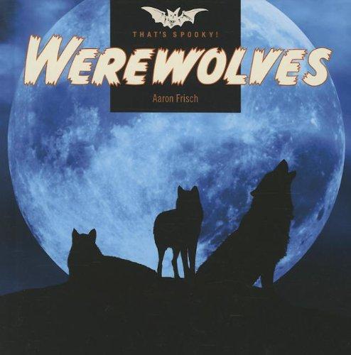 9781608182497: Werewolves (That's Spooky!)