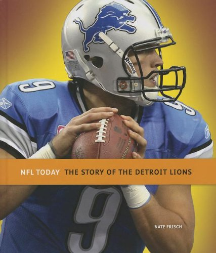 9781608183029: The Story of the Detroit Lions (NFL Today (Creative))