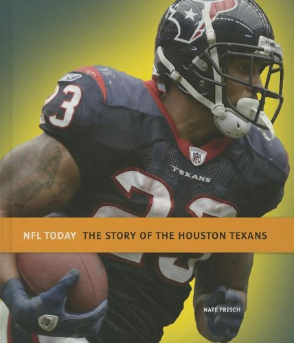 The Story of the Houston Texans (NFL Today (Creative)): Frisch, Nate