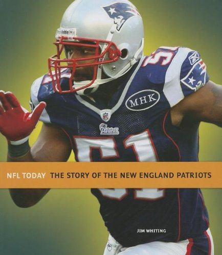 9781608183104: The Story of the New England Patriots (NFL Today (Creative))