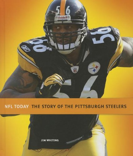 9781608183166: The Story of the Pittsburgh Steelers (NFL Today (Creative))