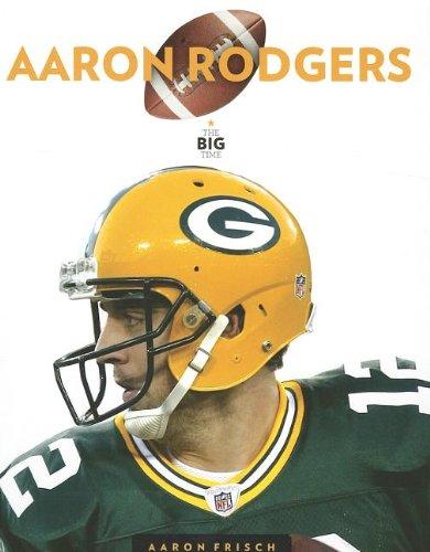 Aaron Rodgers by Aaron Frisch 2013 Hardcover