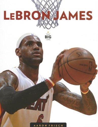 9781608183371: Lebron James (Big Time)