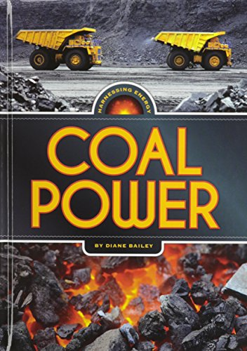 Coal Power (Harnessing Energy): Diane Bailey